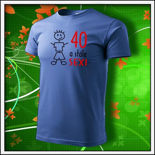 8fabcf996af7 ... vtipne Vtipné narodeninové tričko stále sexi