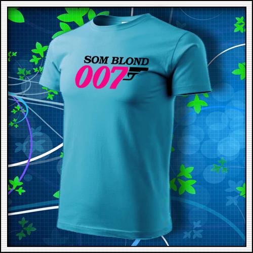 ... vtipny Vtipné tričko Som blond 007 b81af9dddc